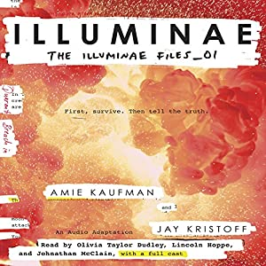 Illuminae: The Illuminae Files, Book 1 Audiobook by Amie Kaufman, Jay Kristoff Narrated by Olivia Taylor Dudley, Lincoln Hoppe, Johnathan McClain