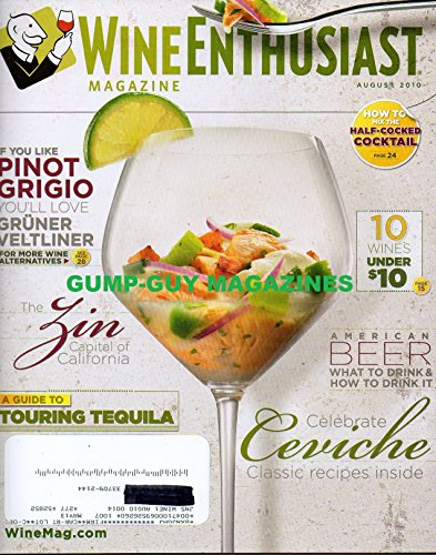Wine Enthusiast August 2010 Magazine AMERICAN BEER: WHAT TO DRINK & HOW TO DRINK IT If You Like Pinot Grigio, You'll Love Gruner Veltliner