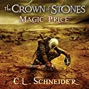 The Crown of Stones: Magic-Price Audiobook by C. L. Schneider Narrated by Daniel Storm