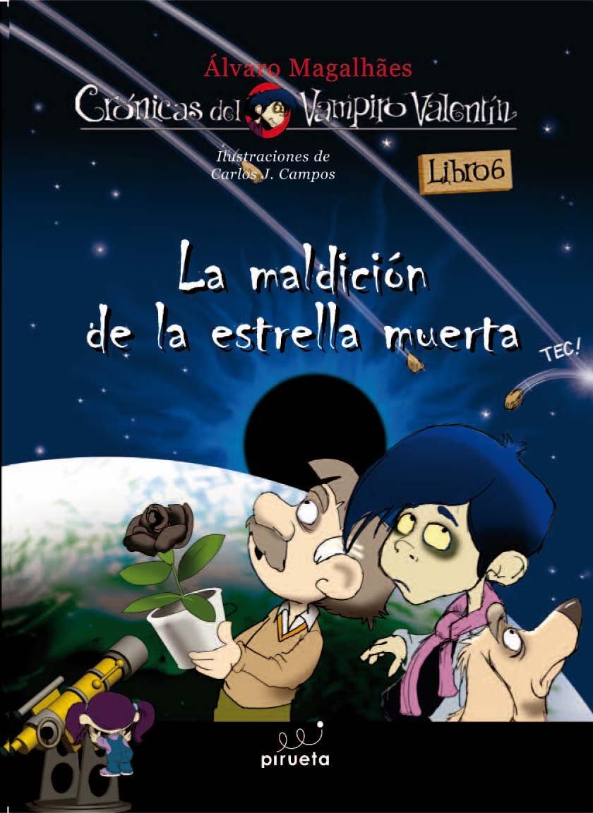 Download Vampiro Valentin 6. La maldicion de la estrella muerta (Cronicas del Vampiro Valentin) (Spanish Edition) PDF ePub ebook