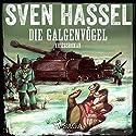 Die Galgenvögel Hörbuch von Sven Hassel Gesprochen von: Samy Andersen