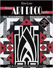 design art deco quilts mix match simple geometric shapes don linn 9781571208514. Black Bedroom Furniture Sets. Home Design Ideas