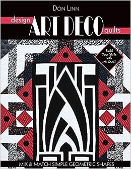 Design Art Deco Quilts Mix Match Simple Geometric Shapes Don Linn 9781571208514 Amazon Books