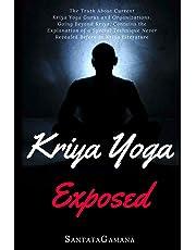 Kriya Yoga Exposed: Volume 1