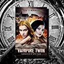 Vampire Twin, Kiera Hudson & Samantha Carter: Pushed Series, Book 1 Hörbuch von Tim O'Rourke Gesprochen von: Joy Nash