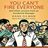 You Can't Fire Everyone: And Other Insights from an Accidental Manager