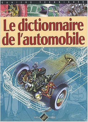 Lire Le dictionnaire de l'automobile pdf, epub ebook