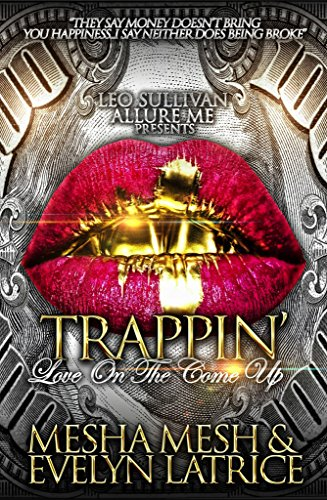 Trappin': Love On The Come Up