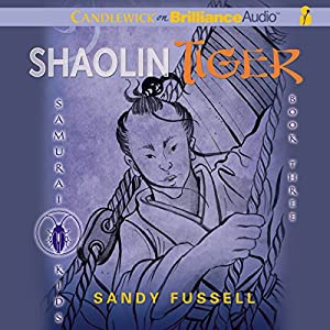 Samurai Kids #3: Shaolin Tiger Audiobook