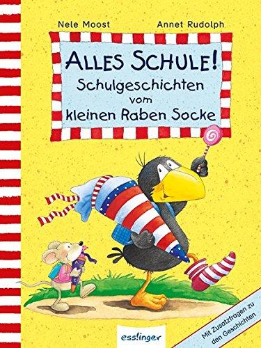 Alles Schule! Schulgeschichten vom kleinen Raben Socke: Mit Zusatzfragen zu den Geschichten (Der kleine Rabe Socke)