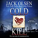 Cold Kill: The True Story of a Murderous Love Audiobook by Jack Olsen Narrated by Kevin Pierce