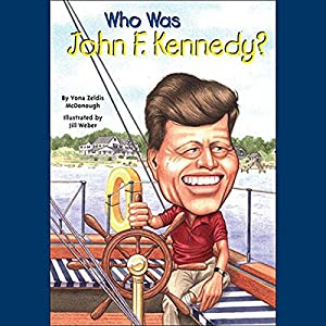 Who Was John F. Kennedy? Audiobook by Yona Zeldis McDonough Narrated by Kevin Pariseau