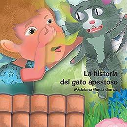 La Historia Del Gato Apestoso (Spanish Edition) by [Gómez, Madeleine García]