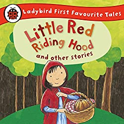 Little Red Riding Hood and Other Stories: Ladybird First Favourite Tales