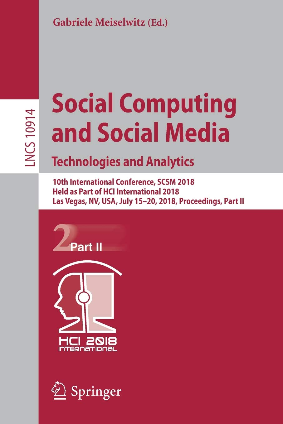 Social Computing and Social Media. Technologies and Analytics: 10th International Conference, SCSM 2018, Held as Part of HCI International 2018, Las ... Part II (Lecture Notes in Computer Science) pdf