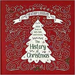 Christmas History In English.Buy The History Of Christmas 2 000 Years Of Faith Fable