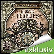 Gegen die Zeit (Magierdämmerung 2) | Bernd Perplies