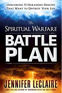 The Spiritual Warfare Battle Plan Unmasking 15 Harassing Demons That Want To Destroy Your Life