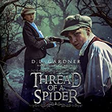 Thread of a Spider Audiobook by D.L. Gardner Narrated by Lee Brophy