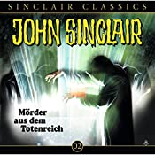 Mörder aus dem Totenreich (John Sinclair Classics 2) | Jason Dark