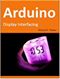 Arduino: Display Interfacing (English Edition)