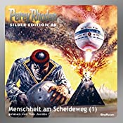 Menschheit am Scheideweg - Teil 1 (Perry Rhodan Silber Edition 80) | Kurt Mahr, H. G. Ewers, H. G. Francis