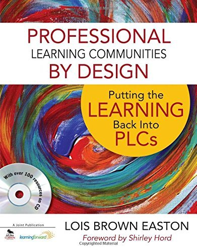 Professional Learning Communities by Design: Putting the Learning Back Into PLCs by Lois E. Brown Easton (2011-07-14)