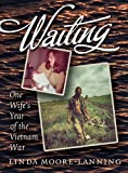 img - for Waiting: One Wife's Year of the Vietnam War (Williams-Ford Texas A&M University Military History Series) book / textbook / text book