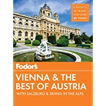 Fodor's Vienna and the Best of Austria: with Salzburg & Skiing in the Alps