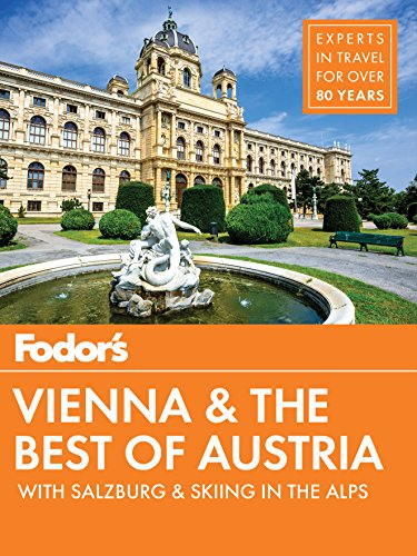 Fodor's Vienna and the Best of Austria: with Salzburg & Skiing in the Alps (Travel Guide Book 3)