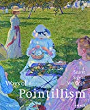 Pointillism: From End to Beginning: Seurat, van Gogh, Matisse and Picasso