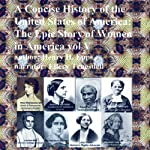 A Concise History of the United States of America, Vol. V: The Epic Story of Women in America! | Henry Harrison Epps Jr.