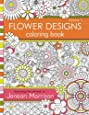 Flower Designs Coloring Book: An Adult Coloring Book for Stress-Relief, Relaxation, Meditation and Creativity (Jenean Morrison Adult Coloring Books) (Volume 1)