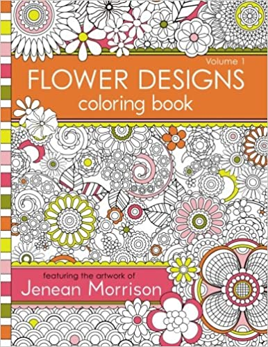 Flower Designs Coloring Book: An Adult Coloring Book for Stress ...