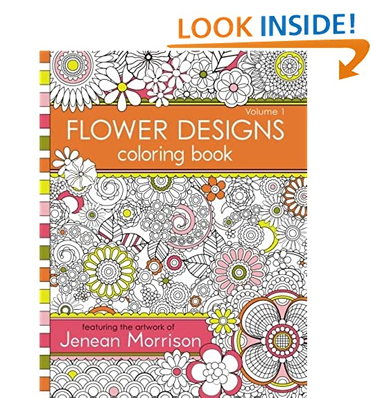 Flower Designs Coloring Book An Adult For Stress Relief Relaxation Meditation And Creativity Jenean Morrison Books Volume