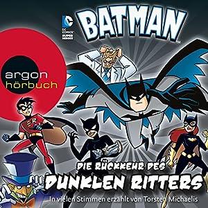 Die Rückkehr des Dunklen Ritters (Batman: Die Abenteuer) Hörbuch
