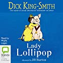 Lady Lollipop Audiobook by Dick King-Smith Narrated by Phyllis Logan