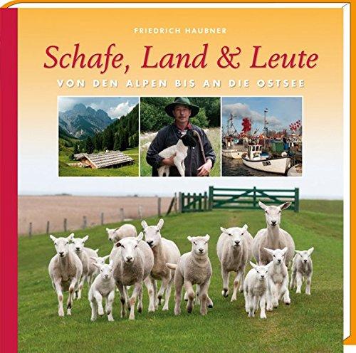 Schafe, Land & Leute: Von den Alpen bis an die Ostsee