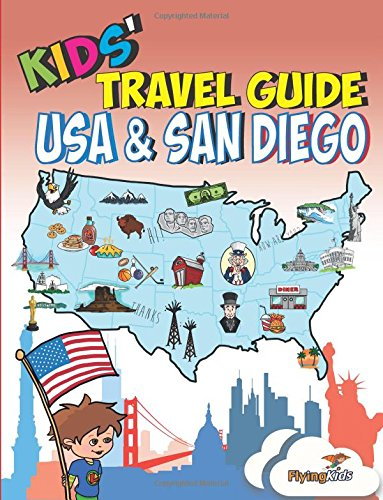 (Kids' Travel Guide - USA & San Diego: Kids' get to know the USA and the most exciting sights in Sun Diego (Kids' Travel Guide series) (Volume 15))