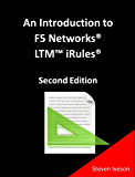 An Introduction to F5 Networks LTM iRules (All Things F5 Networks, BIG-IP, TMOS and LTM v11) (English Edition)
