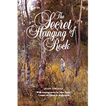 The Secret of Hanging Rock: With Commentaries by John Taylor, Yvonne Rousseau and Mudrooroo