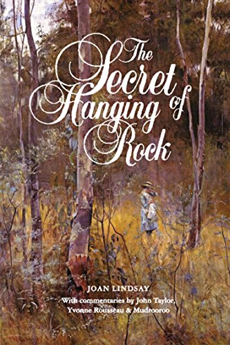The Secret of Hanging Rock: With Commentaries by John Taylor, Yvonne Rousseau and (Hanging Rock)
