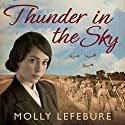 Thunder in the Sky Audiobook by Molly Lefebure Narrated by Annie Aldington