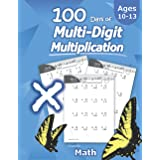 Humble Math - 100 Days of Multi-Digit Multiplication: Ages 10-13: Multiplying Large Numbers with Answer Key - Reproducible Pa
