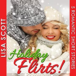 Holiday Flirts! 5 Romantic Short Stories