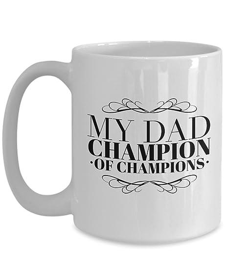 Amazon Com Fathers Coffee Mug Gift My Dad Champion Of