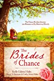 Brides of Chance Collection:  The Chance Brothers Journey into Romance in Six Historical Novels