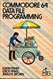 Commodore 64 Data File Programming, LeRoy Finkel and Jerald R. Brown, 0471807346