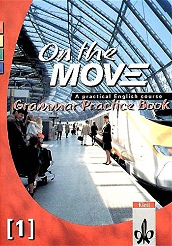 On the Move, Grammar Practice Book Bd. 1.