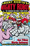 Mighty Robot vs. the Voodoo Vultures from Venus, Dav Pilkey, 043923624X